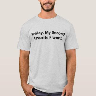Camiseta Viernes. Mi segunda palabra preferida de F