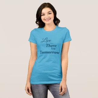 Camiseta Viva como allí es ningún mañana