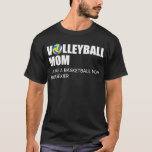 Camiseta Volleyball mom like a basketball mom but sexier