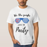 Camiseta  we the people like to party