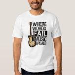 "Camiseta ""Where Words fail music speaks"""