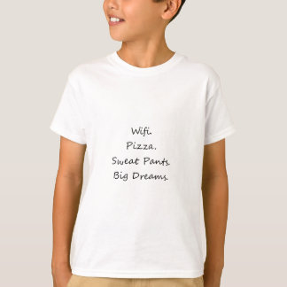 Camiseta Wifi. Pizza. Pantalones de deporte. Sueños grandes
