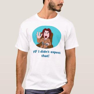 Camiseta ¡WTF I no contaba con eso!