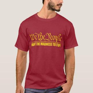 Camiseta (WTP) Quiera que la locura parara