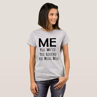 Camiseta Yo. El mito. La leyenda. El trato real