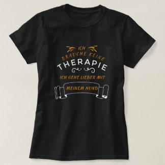 """Camiseta """"Yo yo necesitas ninguna terapia con el perro vas"""