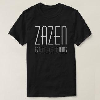 Camiseta Zazen es bueno para nada meditación budista del