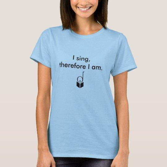 Canto, por lo tanto yo Am. Camiseta