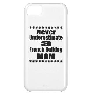 Carcasa Para iPhone 5C Nunca subestime a la mamá del dogo francés