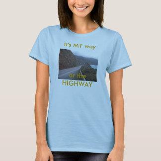 carretera, es MI manera o la CARRETERA Camiseta