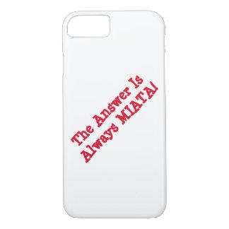 """caso del iPhone: ¡""""La respuesta es siempre MIATA! Funda iPhone 7"""