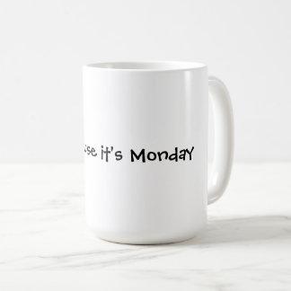 Causa de la sonrisa es lunes taza de café