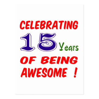 ¡Celebrando 15 años de ser impresionante! Tarjeta Postal