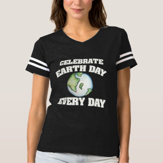 Celebre el Día de la Tierra cada día Camiseta