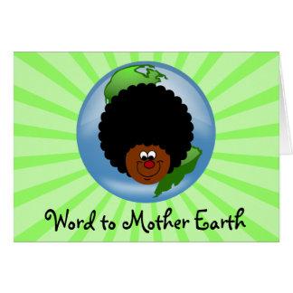Celebre el Día de la Tierra: Palabra a su madre ti Felicitación