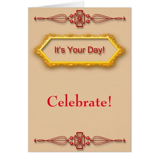 ¡Celebre su día! Tarjeta De Felicitación