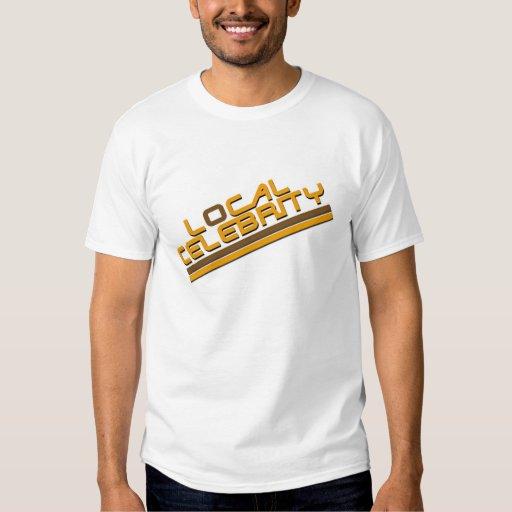 Celebridad local camiseta