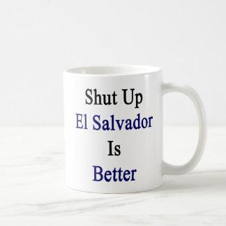 Cerrado El Salvador es mejor Taza