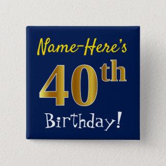 Chapa Cuadrada 40.o cumpleaños del oro azul, falso, con nombre de