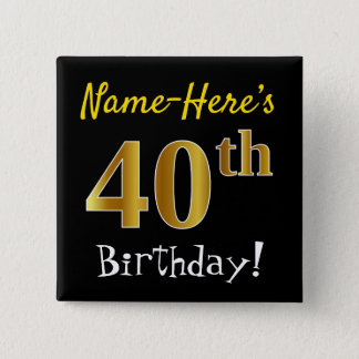 Chapa Cuadrada 40.o cumpleaños del oro negro, falso, con nombre