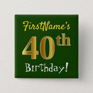 Chapa Cuadrada 40.o cumpleaños del oro verde, falso, con nombre