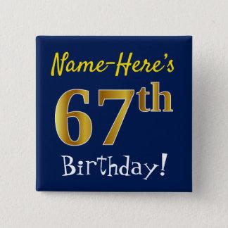 Chapa Cuadrada 67.o cumpleaños del oro azul, falso, con nombre de