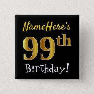 Chapa Cuadrada 99.o cumpleaños del oro negro, falso, con nombre