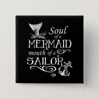 Chapa Cuadrada Alma de una sirena, boca de un marinero