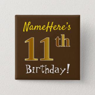 Chapa Cuadrada Brown, 11mo cumpleaños del falso oro, con nombre