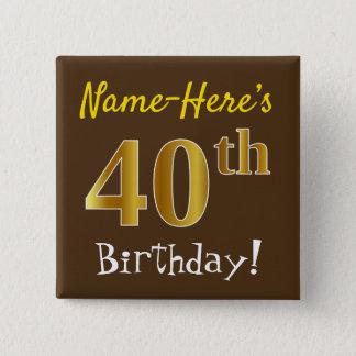 Chapa Cuadrada Brown, 40.o cumpleaños del falso oro, con nombre