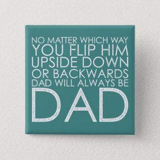 Chapa Cuadrada Día de padres - el papá será siempre papá