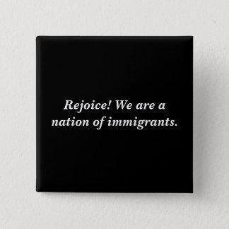 Chapa Cuadrada ¡Disfrute! Somos una nación de inmigrantes