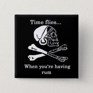 Chapa Cuadrada el tiempo vuela cuando usted está teniendo ron