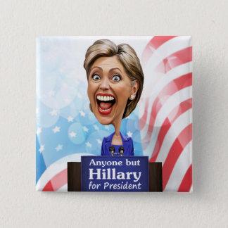 Chapa Cuadrada Elija cualquier persona pero a Hillary para el