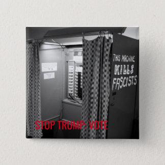 Chapa Cuadrada Esta máquina [de votación] mata al Pin de los