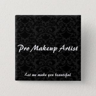 Chapa Cuadrada Favorable Pin del artista de maquillaje