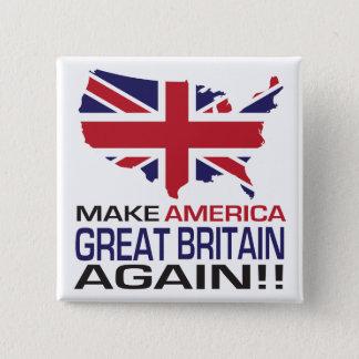 Chapa Cuadrada ¡Haga América Gran Bretaña otra vez!