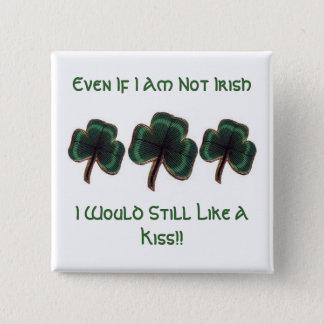 Chapa Cuadrada Incluso si no soy irlandés