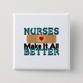 Chapa Cuadrada Las enfermeras lo hacen todo mejor