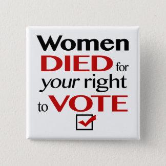 Chapa Cuadrada Las mujeres murieron por la su derecha de votar…