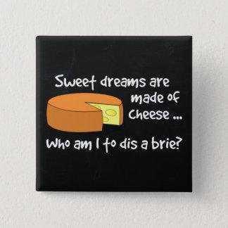 Chapa Cuadrada Los sueños dulces se hacen del queso