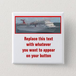 Chapa Cuadrada Personalizable Button-CIM1a del barco de cruceros
