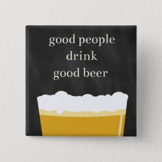 Chapa Cuadrada Pin de la cerveza del arte - buena gente, buena