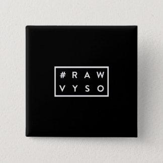 Chapa Cuadrada #rawVYSO: B+Insignia de W