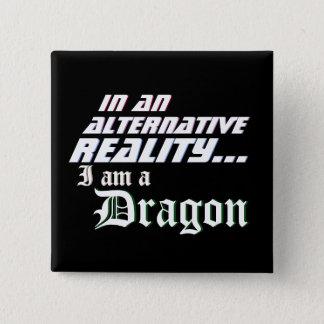 Chapa Cuadrada Realidad alternativa soy un dragón