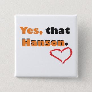 Chapa Cuadrada Sí, ese perno de Hanson