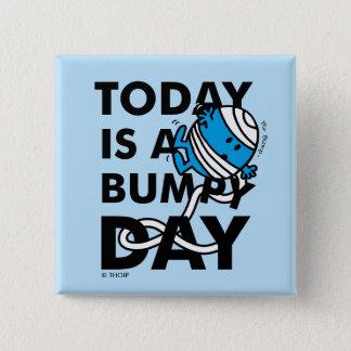 Chapa Cuadrada Sr. Bump el | es hoy un día desigual