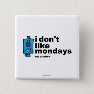 Chapa Cuadrada Sr. Grumpy Does Not Like lunes