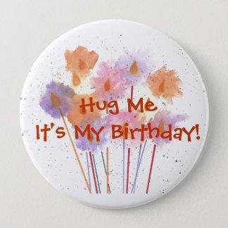 Chapa Redonda De 10 Cm ¡Abráceme que es mi cumpleaños!