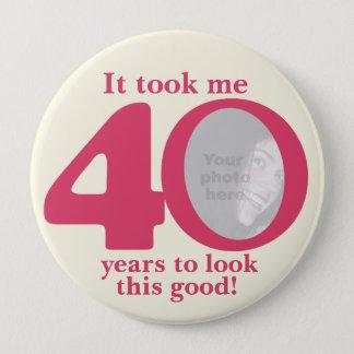 Chapa Redonda De 10 Cm Me tardó 40 años de señoras botón/insignia del